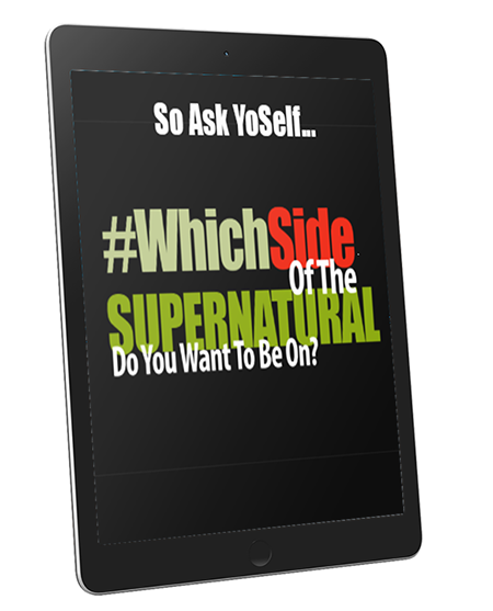 Get The Teaching, Which Side Of The Supernatural Do You Want To Be On?